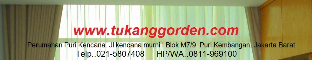 Tukang Gorden : 0811969100 - 0215807408 Jual Gordyn, Vitrage, Vertical Blind, Horizontal Blind, Wood Blind, Roller Blind, Romand Shade, Rainbow, Shadow, Vitrom, Verase, Suntex Blind, Onna, Sharp Point